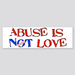 Abuse Is Not Love Bumper Sticker